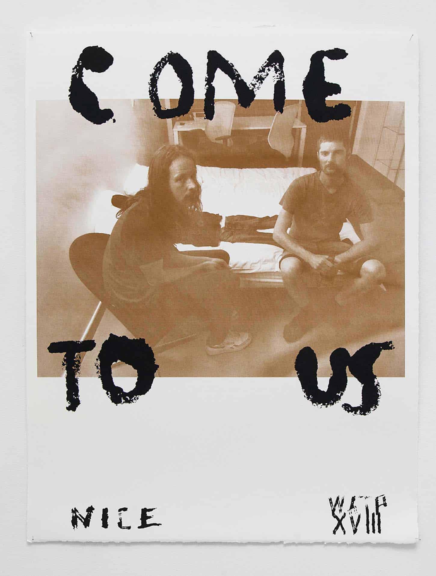 We are the painters, Sérigraphie, Come To Us, 50 exemplaires, 50x60€, 100€, 2018Plus d'infos sur : wearethepaintersanice.com