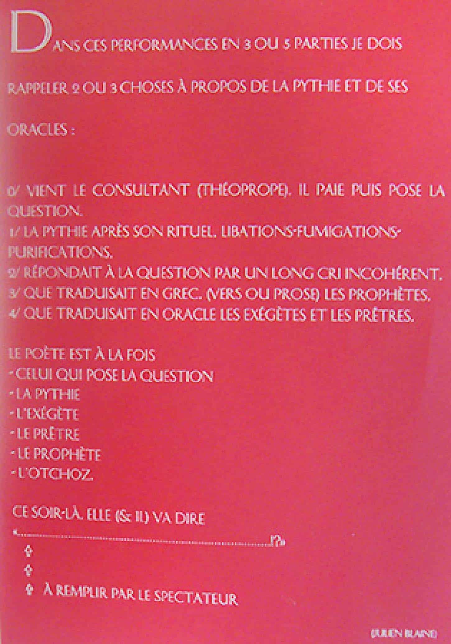 Exposition : Comme une averse Julien Blaine. Performance : La Pythie